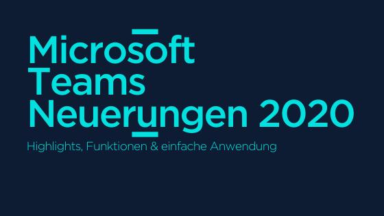 Microsoft Teams Neuerungen 2020 AGIQON Blog