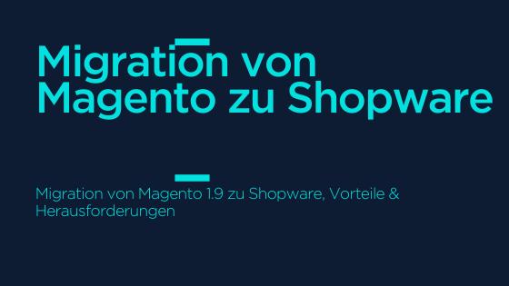 Migration von Magento 1.9 zu Shopware 6